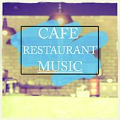Cafe Restaurant Music, Vol. 1 (Best Of Lounge Background Music) by Various Artists
