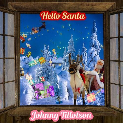Hello Santa by Johnny Tillotson