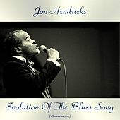 Evolution of the Blues Song (Remastered 2017) von Jon Hendricks