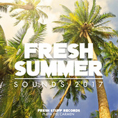 Fresh Summer Sounds 2017 by Various