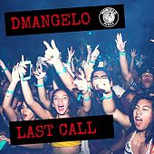 Last Call by D'Mangelo