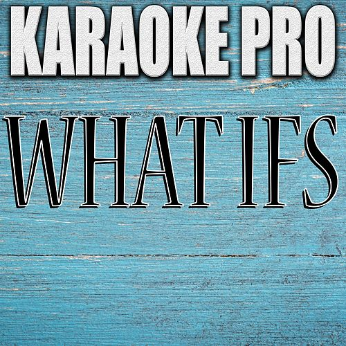 What Ifs (Originally Performed by Kane Brown feat. Lauren Alaina) [Karaoke Version] by Karaoke Pro
