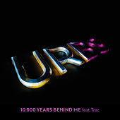 10.000 Years Behind Me by Urbs