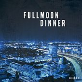 Full Moon Dinner, Vol. 1 (Finest Chill & Lounge Night Tunes) by Various Artists