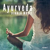 Ayurveda Dinner Music, Vol. 1 (Compiled by Sami Sivananda) by Various Artists