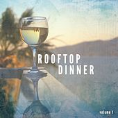 Rooftop Dinner, Vol. 1 (Finest Lounge & Nu Jazz Tunes) by Various Artists