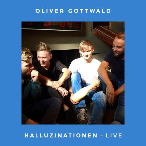Halluzinationen (Live) (Augsburger Kegelbahnkonzerte) by Oliver Gottwald