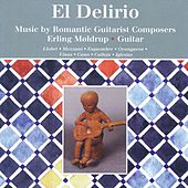 El Delirio: Music by Romantic Guitarist Composers by Erling Møldrup