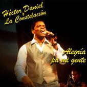 Alegría Pa Mi Gente by Héctor Daniel y la Constelación