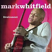 Live & Uncut by Mark Whitfield