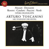 Mozart - Donizetti - Rossini - Catalani - Puccini - Verdi: Opera Highlights by Arturo Toscanini