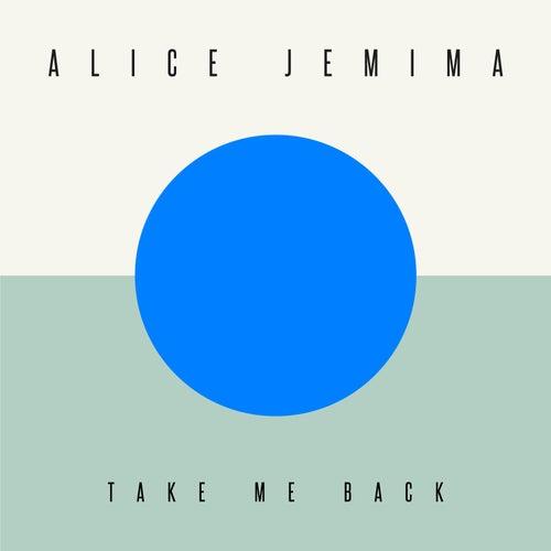 Take Me Back (Edit) by Alice Jemima