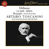 Debussy: La Mer & Ibéria - Respighi: Feste Romane von Arturo Toscanini