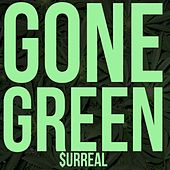 Gone Green (feat. Corbin Butler, Big OC, Ajani & Emperor Tay) by Surreal