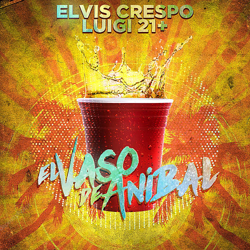 El Vaso De Anibal (feat. Luigi 21 Plus) by Elvis Crespo