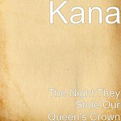The Night They Stole Our Queen's Crown by Kana