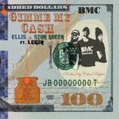 Gimme My Cash (feat. Legin) by Ellis