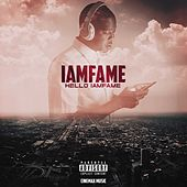 Hello Iamfame by IamF.A.M.E