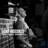 Uncle Geno Is Amazing!!! by Geno Bisconte