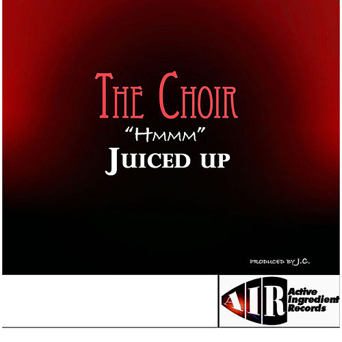 Play & Download HMMMM - Juiced Up by The Choir (3) | Napster