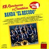 13 Rancheras Y Cumbias by Banda El Recodo