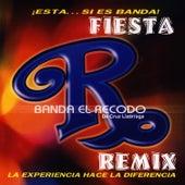 Play & Download Fiesta Remix by Banda El Recodo | Napster