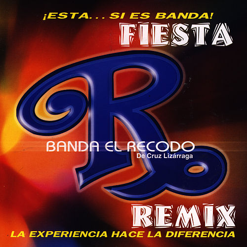 Play & Download Fiesta Remix by Banda El Recodo | Napster