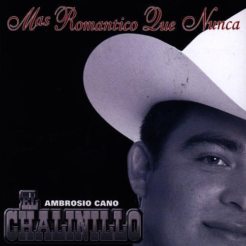 Mas Romantico Que Nunca by El Chalinillo