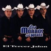 El Tercer Jalon by Los Morros Del Norte