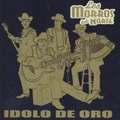 Idolo De Oro by Los Morros Del Norte