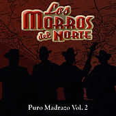 Puro Madrazo, Vol. 1 by Los Morros Del Norte