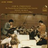 Tchaikovsky: Violin Concerto in D Major, Op. 35 & Mendelssohn-Bartholdy: Violin Concerto in E Minor, Op. 64 by Erick Friedman