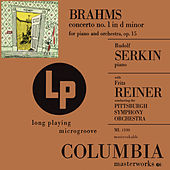 Brahms: Concerto No. 1 in D Minor for Piano and Orchestra, Op. 15 by Rudolf Serkin