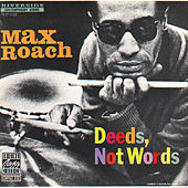 Play & Download Deeds, Not Words by Max Roach | Napster