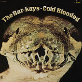 Play & Download Coldblooded by The Bar-Kays | Napster