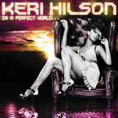 Play & Download In A Perfect World... by Keri Hilson | Napster