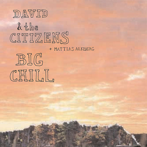 Play & Download Big Chill by David & the Citizens | Napster