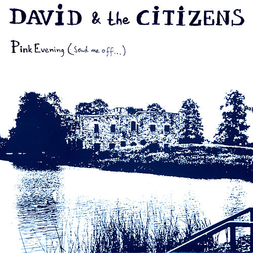 Play & Download Pink Evening (Send Me Off…) by David & the Citizens | Napster