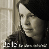 Play & Download Var Tid Med Särskild Nåd by Belle | Napster