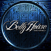 Play & Download Shake Your Belly by Bellyhouse | Napster