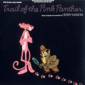 Play & Download The Trail of the Pink Panther: Music From The Motion Picture by Henry Mancini | Napster