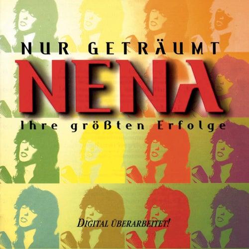 Play & Download Nur geträumt - Ihre größten Erfolge by Nena | Napster