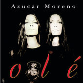 Play & Download Olé by Azucar Moreno | Napster