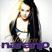 Play & Download Monica Naranjo by Monica Naranjo | Napster