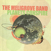Play & Download Planets Conspire by The Meligrove Band | Napster