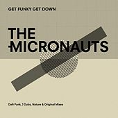 Get Funky Get Down (Daft Punk, J Dubs, Nature Mixes) by The Micronauts