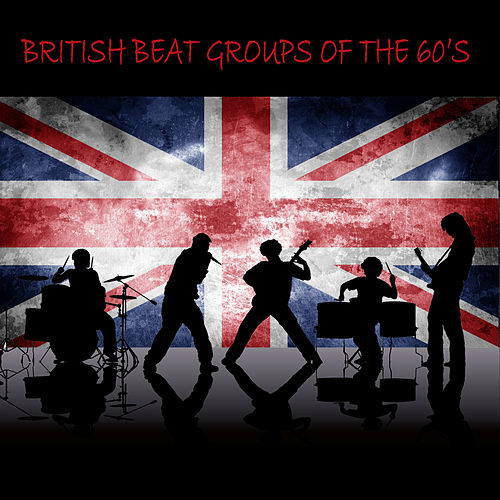 Play & Download British Beat Groups of the 60s by Various Artists | Napster