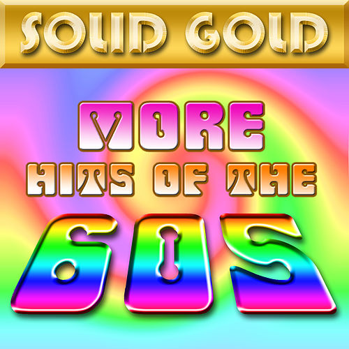 Solid Gold - More Hits Of The 60's by Various Artists