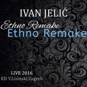 Ethno Remake Live 2016 by Ivan Jelić