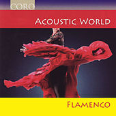 Play & Download Acoustic World - Flamenco by Various Artists | Napster